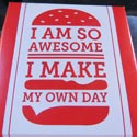 I am so awesome I make my own day